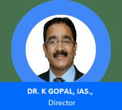 Dr K Gopal IAS Director